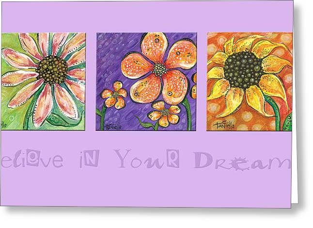 Flower Design Greeting Cards - Believe in Your Dreams Greeting Card by Tanielle Childers