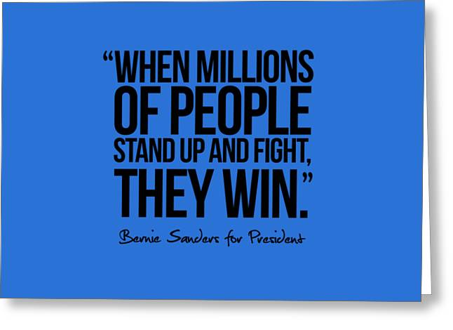 Bernie Sanders Quote Greeting Card by Politicrazy