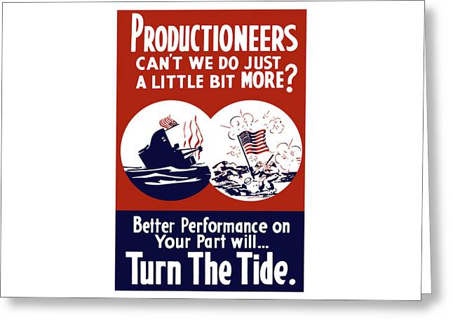 Better Performance On Your Part Will Turn The Tide Greeting Card by War Is Hell Store
