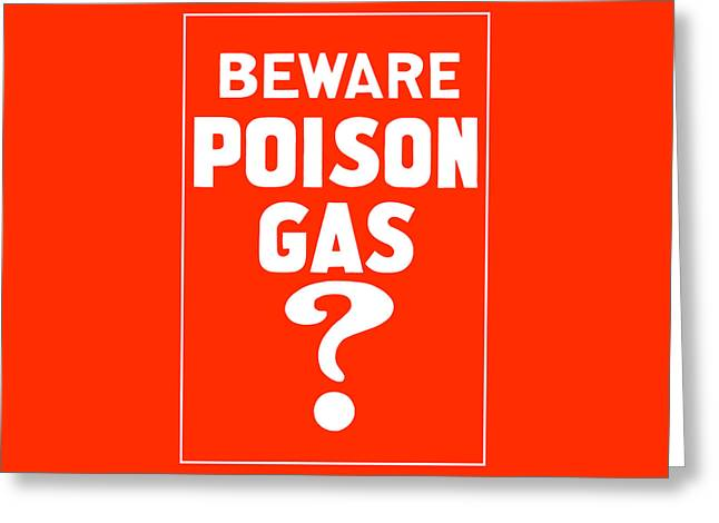 Beware Poison Gas Greeting Card by War Is Hell Store
