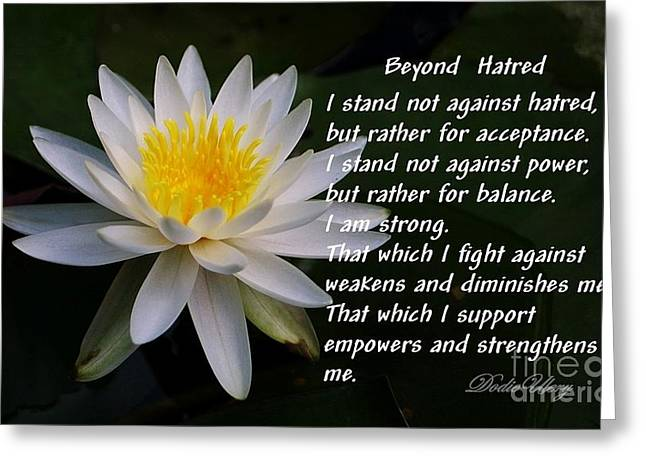 Empower Greeting Cards - Beyond Hatred Greeting Card by Dodie Ulery