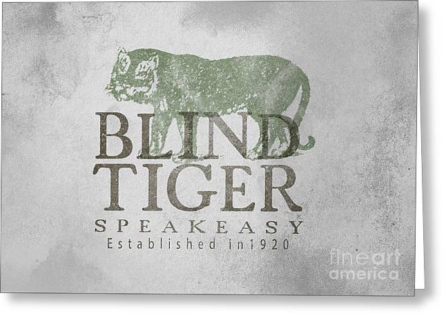 Blind Tiger Speakeasy Sign Greeting Card by Edward Fielding