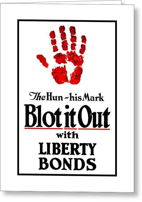 Hands Mixed Media Greeting Cards - Blot It Out With Liberty Bonds Greeting Card by War Is Hell Store