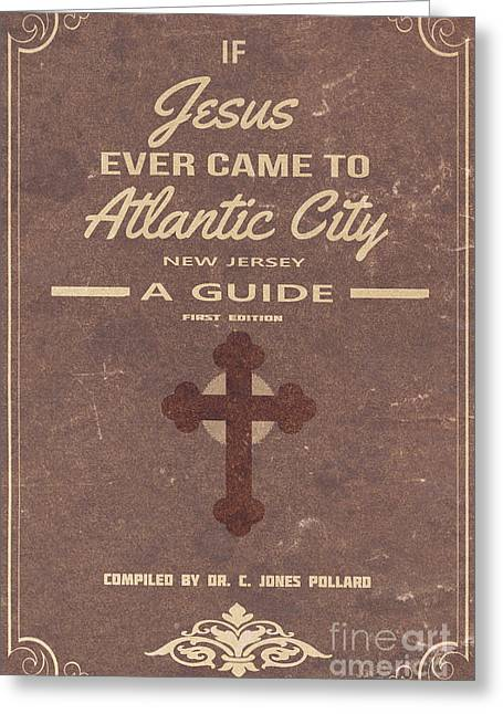 Pamphlet Greeting Cards - Boardwalk Empire Atlantic City Jesus Pamplet Greeting Card by Edward Fielding