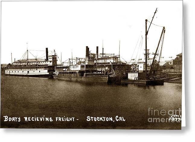 Stockton Greeting Cards - Boats recieiving Freight Stockton Calif. Circa 1910 Greeting Card by California Views Mr Pat Hathaway Archives
