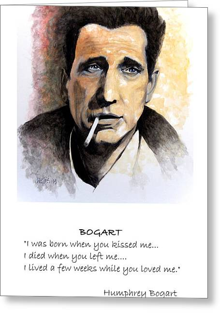 William Walts Greeting Cards - Bogart - Qoute Greeting Card by William Walts