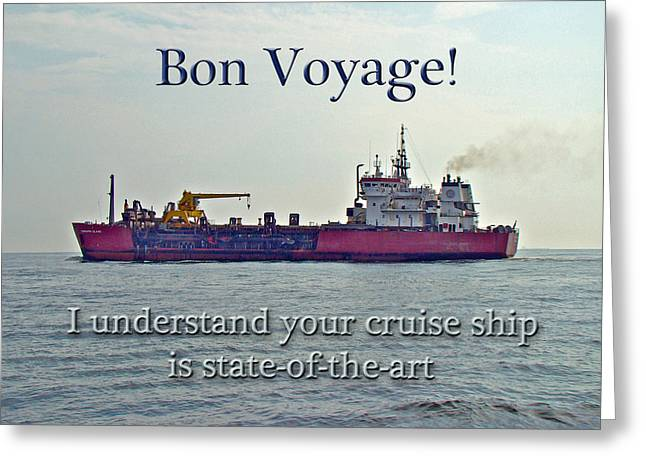 Mother Nature Greeting Cards - Bon Voyage Greeting Card - Enjoy Your Cruise Greeting Card by Mother Nature