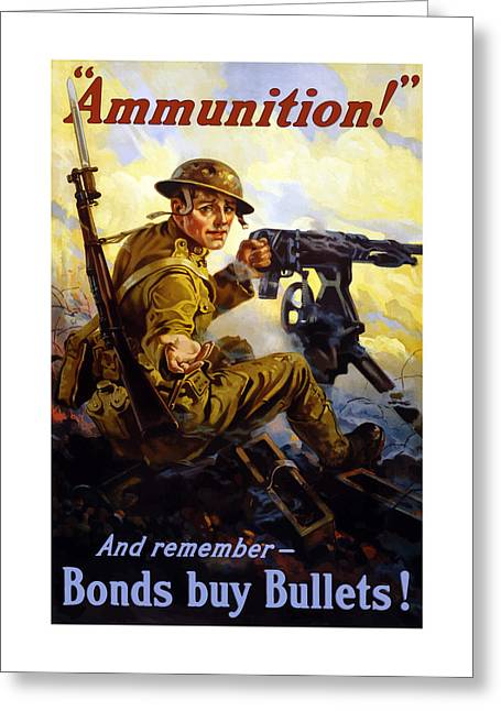 I Greeting Cards - Bonds Buy Bullets Greeting Card by War Is Hell Store