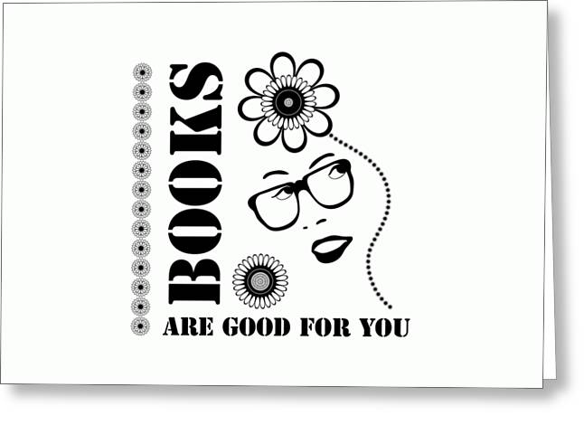 Books Are Good For You Greeting Card by Frank Tschakert