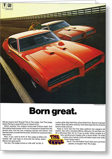 Dragway Greeting Cards - Born great. 1969 Pontiac GTO The Judge Greeting Card by Digital Repro Depot