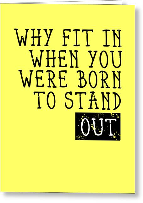 Youth Digital Greeting Cards - Born to Stand Out Greeting Card by Melanie Viola