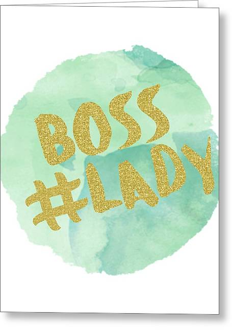 Boss Lady Greeting Card by Donna Gilbert
