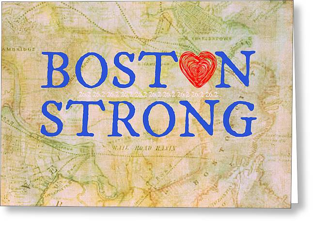 Boston Strong  Greeting Card by Brandi Fitzgerald