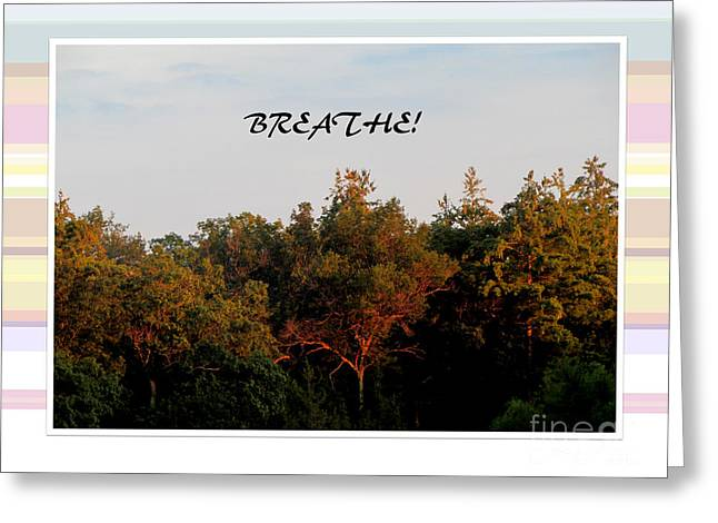Breathe... Greeting Card by Gardening Perfection