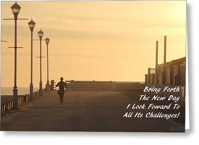 Bring Forth The Newday Greeting Card by Robert Banach