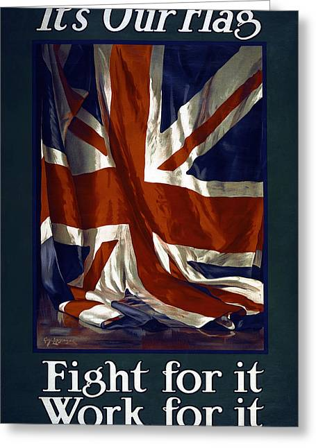War Propaganda Photographs Greeting Cards - BRITISH FLAG . . . FIGHT and WORK for it  1915 Greeting Card by Daniel Hagerman