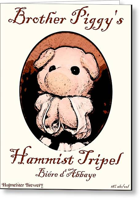 Labelled Greeting Cards - Brother Piggys Hammist Tripel Greeting Card by Piggy