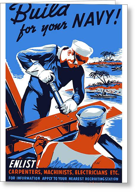 Vintage Boat Greeting Cards - Build For Your Navy  Greeting Card by War Is Hell Store