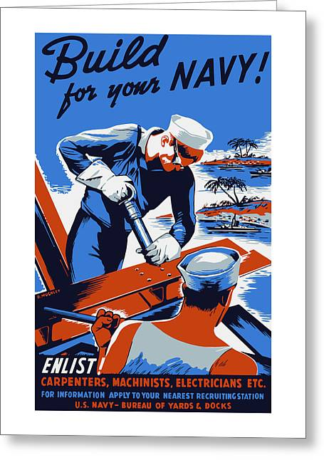 Vintage Boat Greeting Cards - Build For Your Navy - WW2 Greeting Card by War Is Hell Store