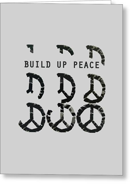 Build Up Peace Ll Greeting Card by Michelle Calkins