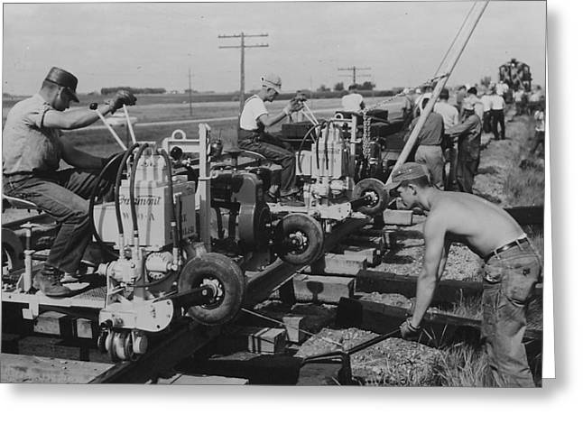 """""""work Crew"""" Greeting Cards - Building Rails - 1957  Greeting Card by Chicago and North Western Historical Society"""