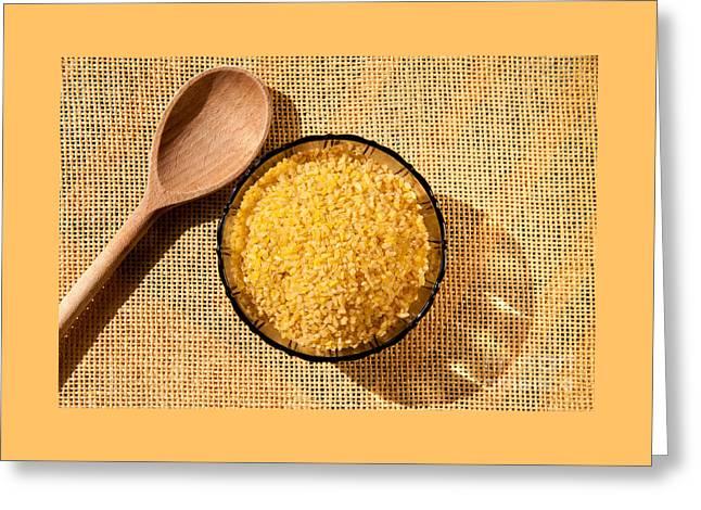 Bulgur Dried Wheat Groats Greeting Card by Arletta Cwalina