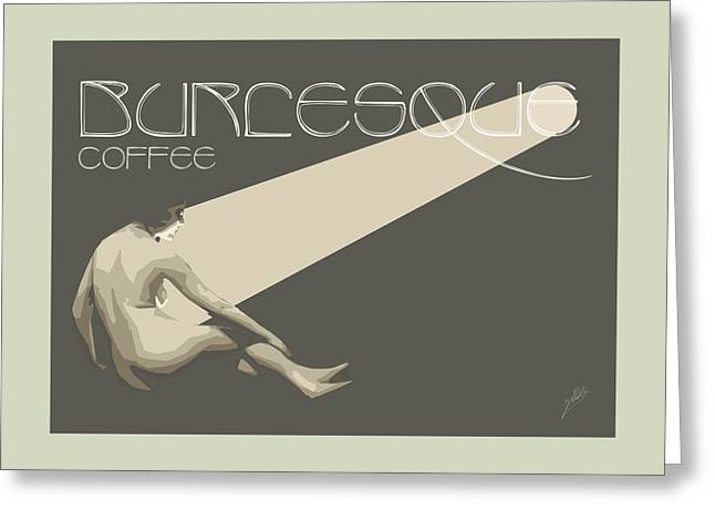 Ballet Dancers Drawings Greeting Cards - Burlesque Coffee  Greeting Card by Joaquin Abella