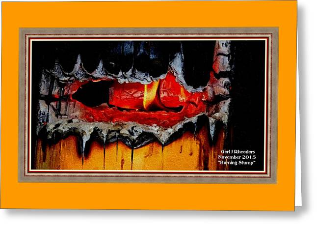 Burning Stump H A With Decorative Ornate Printed Frame. Greeting Card by Gert J Rheeders
