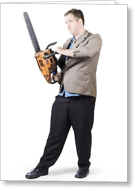Industrial Concept Greeting Cards - Businessman Holding Portable Chainsaw Greeting Card by Ryan Jorgensen