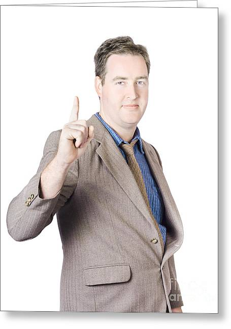 Businesspeople Greeting Cards - Businessman Pointing Finger Up Greeting Card by Ryan Jorgensen