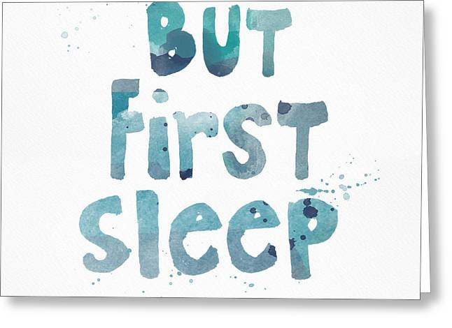 But First Sleep Greeting Card by Linda Woods