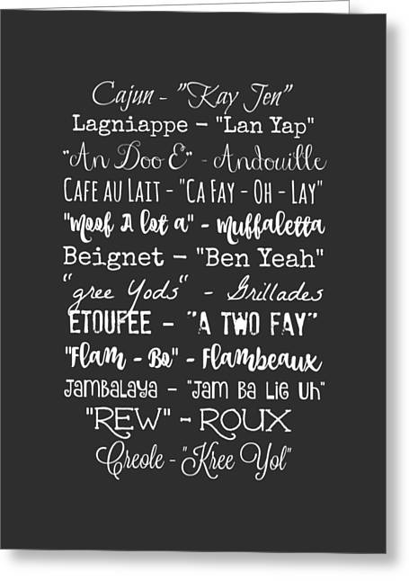 How You Say That In Louisiana  Greeting Card by Susan Bordelon