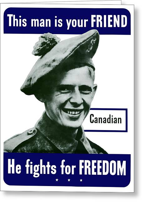 United States Greeting Cards - Canadian This Man Is Your Friend Greeting Card by War Is Hell Store