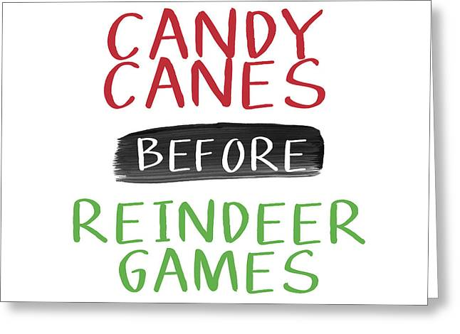 Candy Canes Before Reindeer Games- Art By Linda Woods Greeting Card by Linda Woods