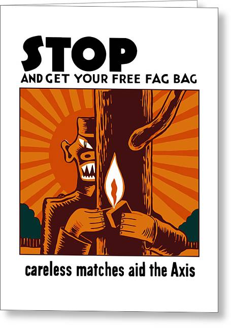 Smoking Greeting Cards - Careless Matches Aid The Axis Greeting Card by War Is Hell Store