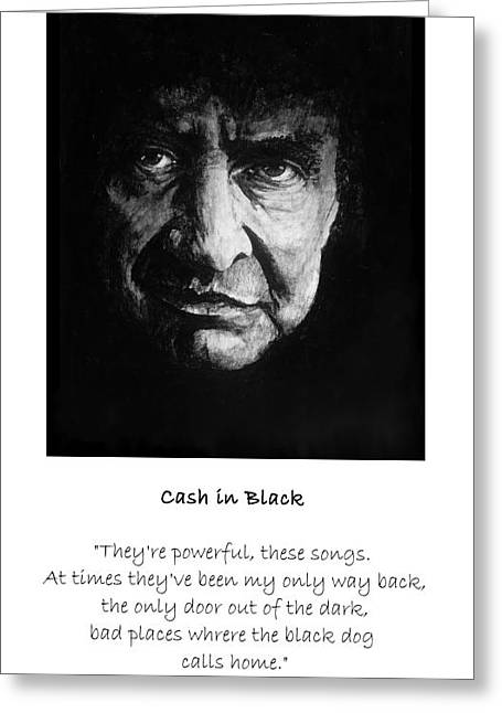 William Walts Greeting Cards - Cash in Black - Qoute Greeting Card by William Walts