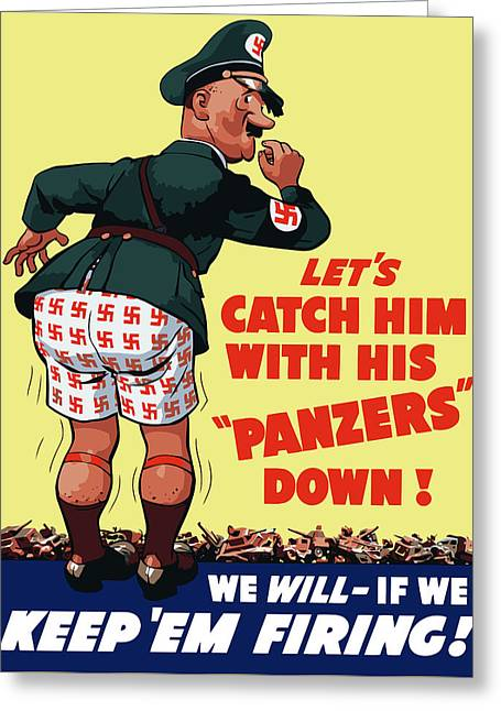 Americana Greeting Cards - Catch Him With His Panzers Down Greeting Card by War Is Hell Store
