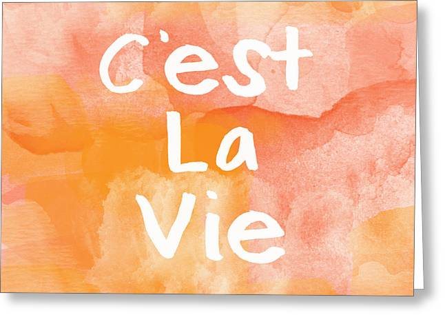 C'est La Vie Greeting Card by Linda Woods