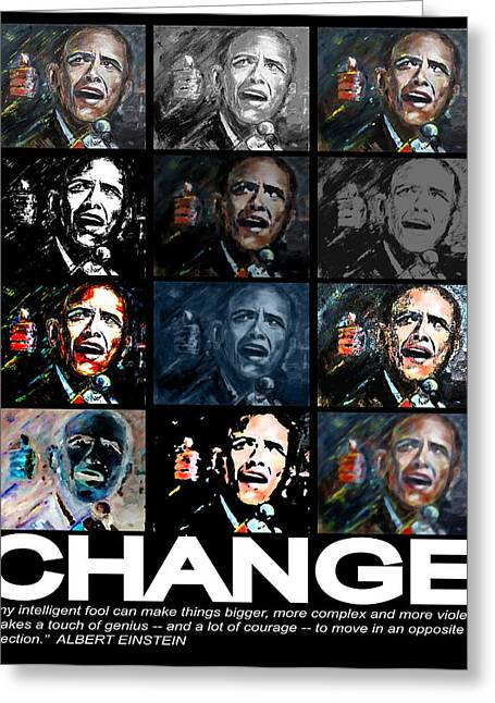 Obama Portrait Mixed Media Greeting Cards - CHANGE  - Barack Obama Greeting Card by Valerie Wolf