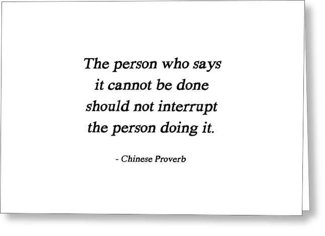 Positive Attitude Greeting Cards - Chinese Proverb Greeting Card by Randi Kuhne