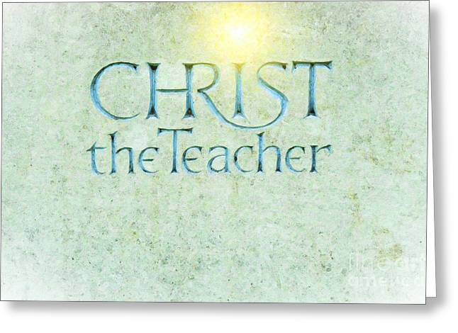 Christ The Teacher Greeting Card by Tim Gainey