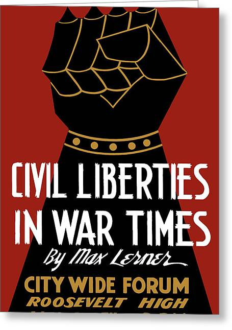 Wpa Greeting Cards - Civil Liberties In War Times Greeting Card by War Is Hell Store