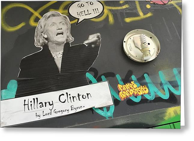 Clinton Message To Donald Trump Greeting Card by Funkpix Photo Hunter