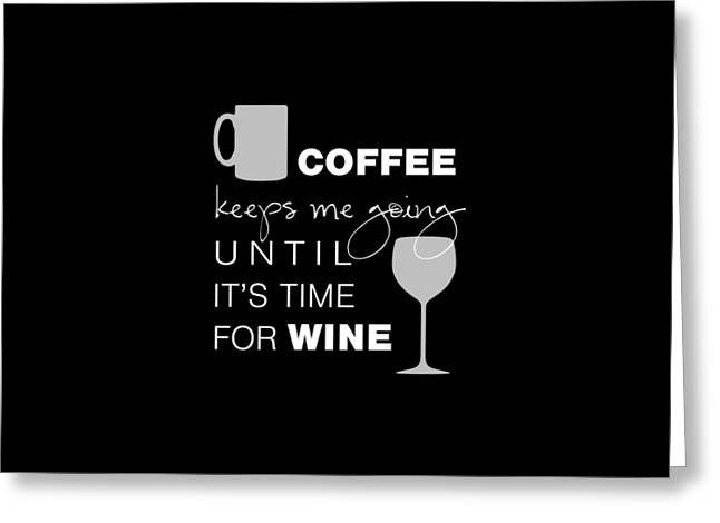 Coffee And Wine Greeting Card by Nancy Ingersoll