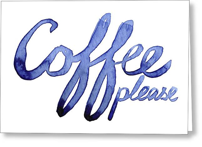 Coffee Please Greeting Card by Olga Shvartsur
