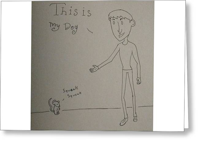 Puppies Drawings Greeting Cards - Comedy mouse  Greeting Card by Taylor Sorensen