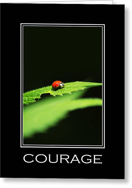 Incentive Digital Greeting Cards - Courage Inspirational Motivational Poster Art Greeting Card by Christina Rollo