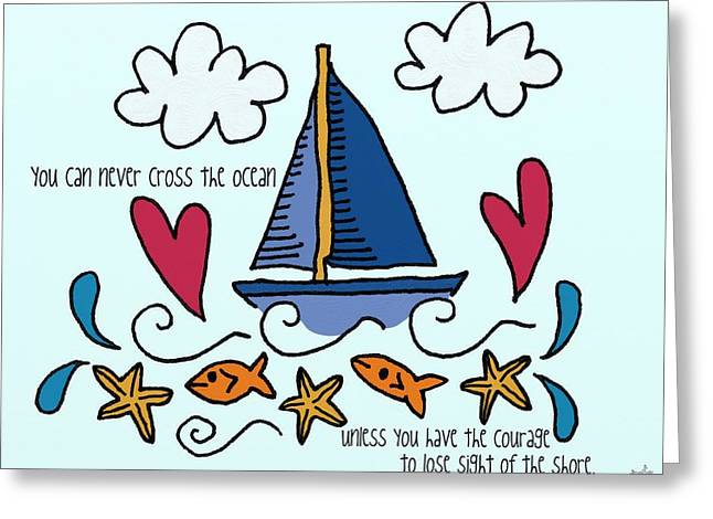 Bravery Mixed Media Greeting Cards - Courage To Sail Greeting Card by Jennifer Heath Henry