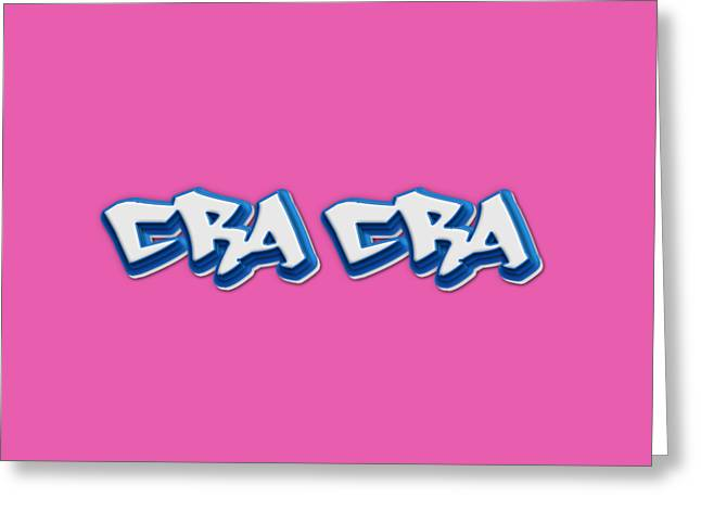 Cra Cra Tee Greeting Card by Edward Fielding