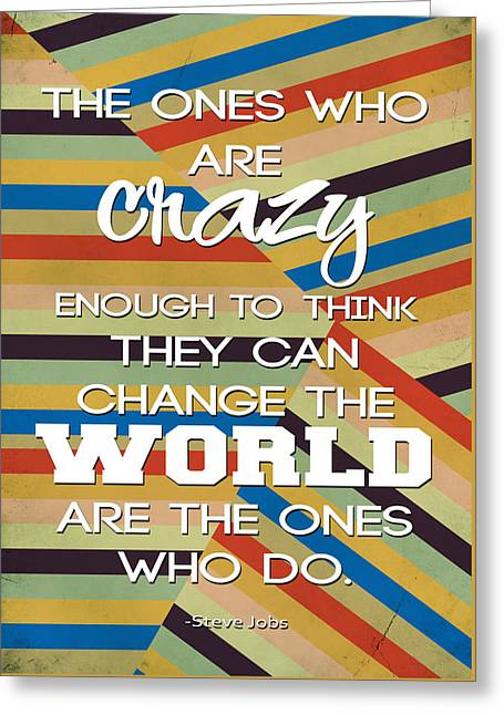 Gift Tapestries - Textiles Greeting Cards - Crazy Enough To Change The World Greeting Card by BestCit Art